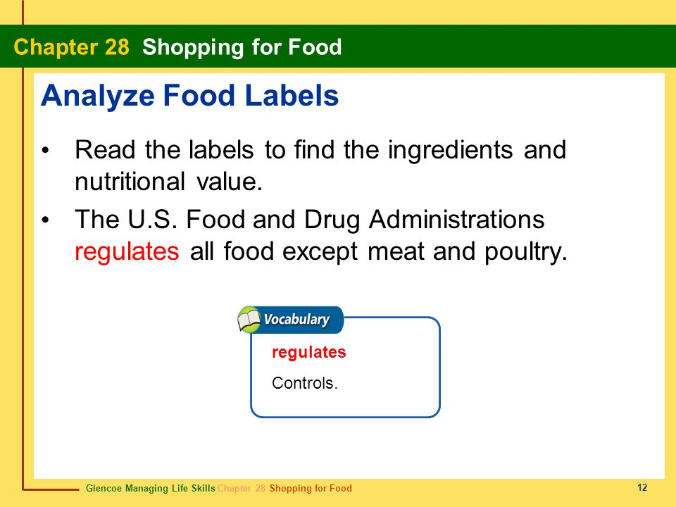 Analyze Food Labels Read the labels to find the ingredients and nutritional value.