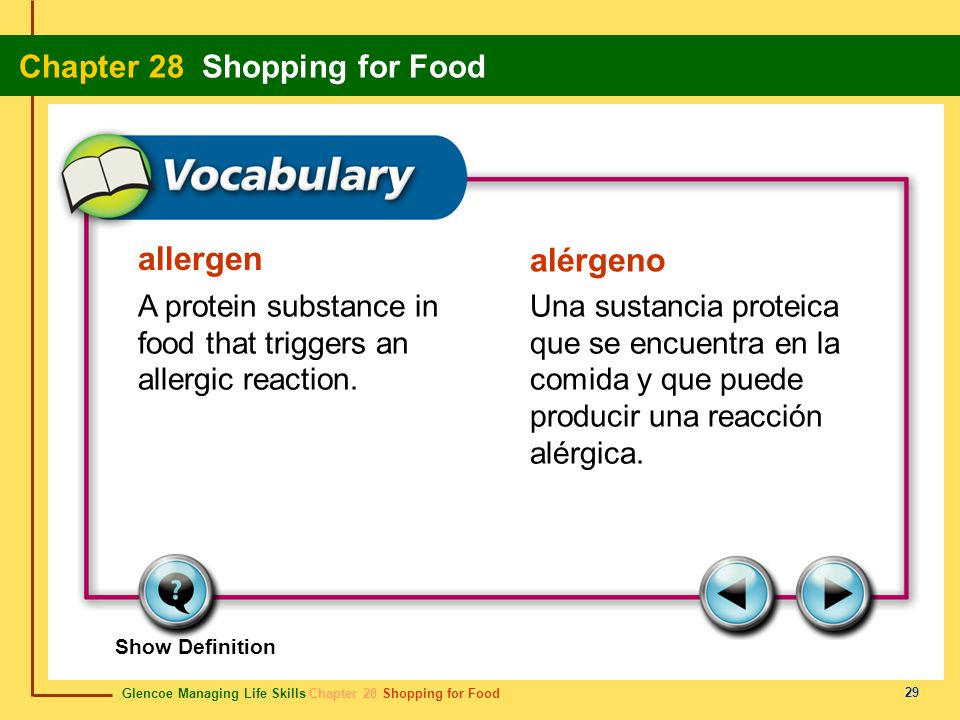 allergen alérgeno. A protein substance in food that triggers an allergic reaction.
