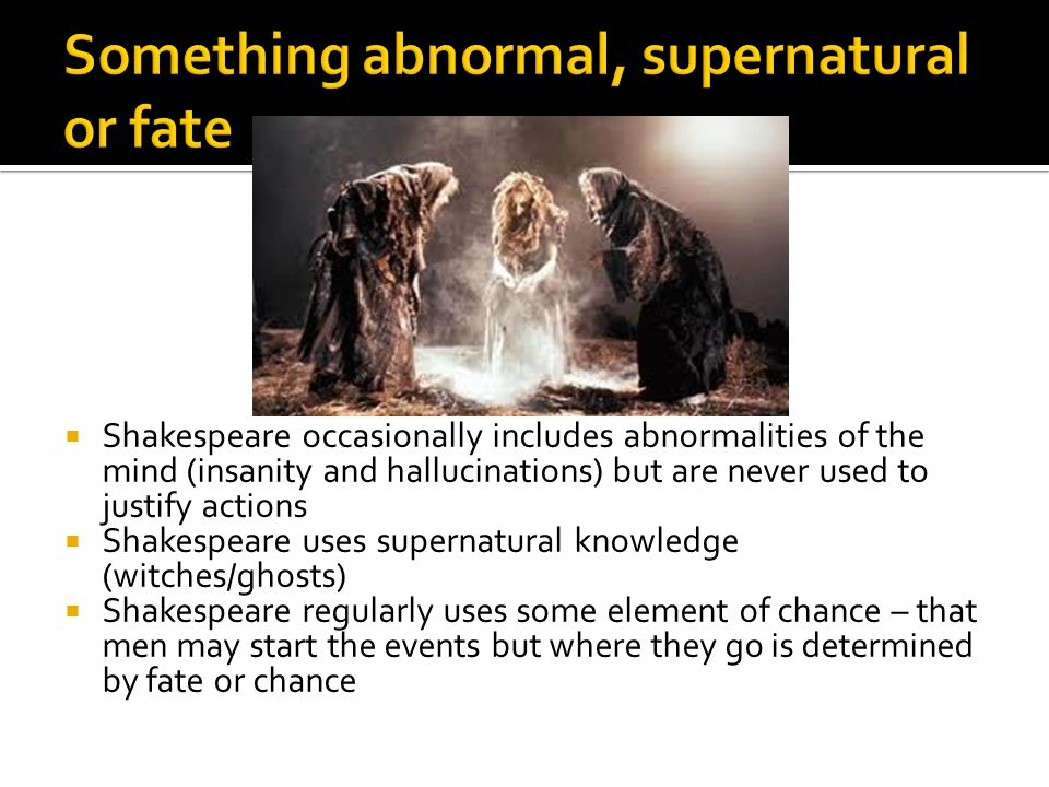 Something abnormal, supernatural or fate