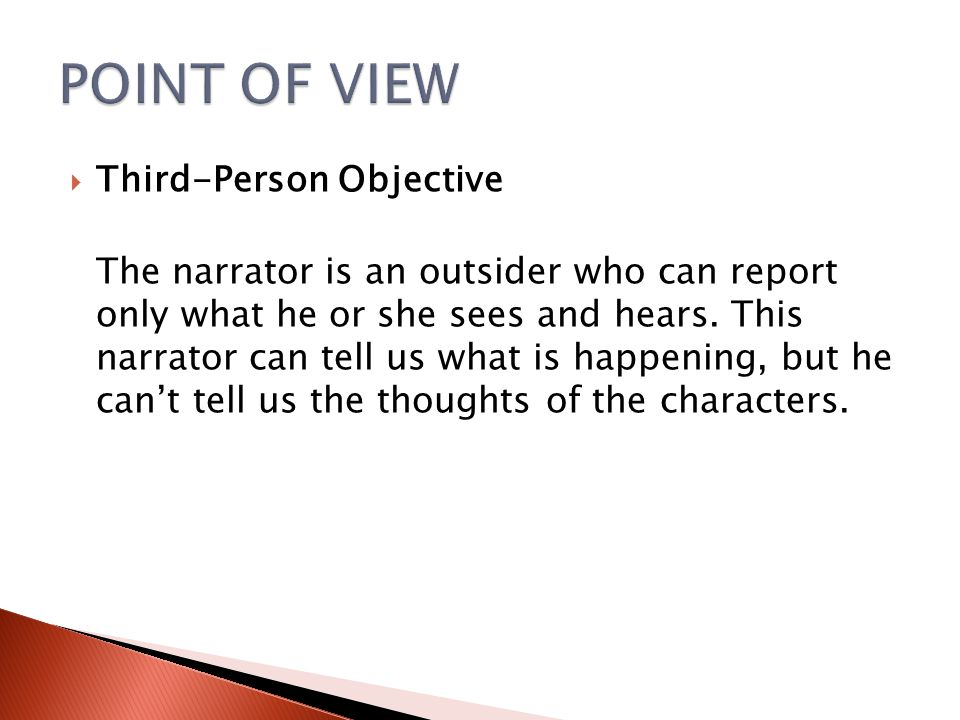POINT OF VIEW Third-Person Objective