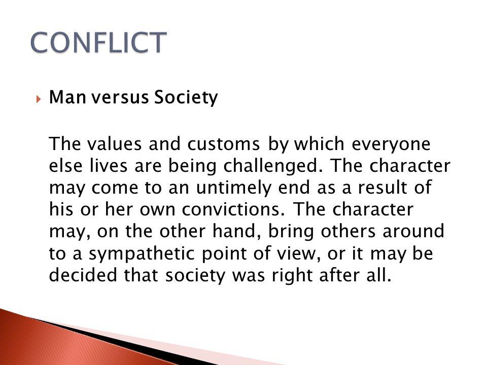 CONFLICT Man versus Society