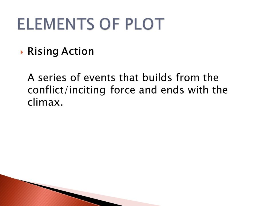 ELEMENTS OF PLOT Rising Action