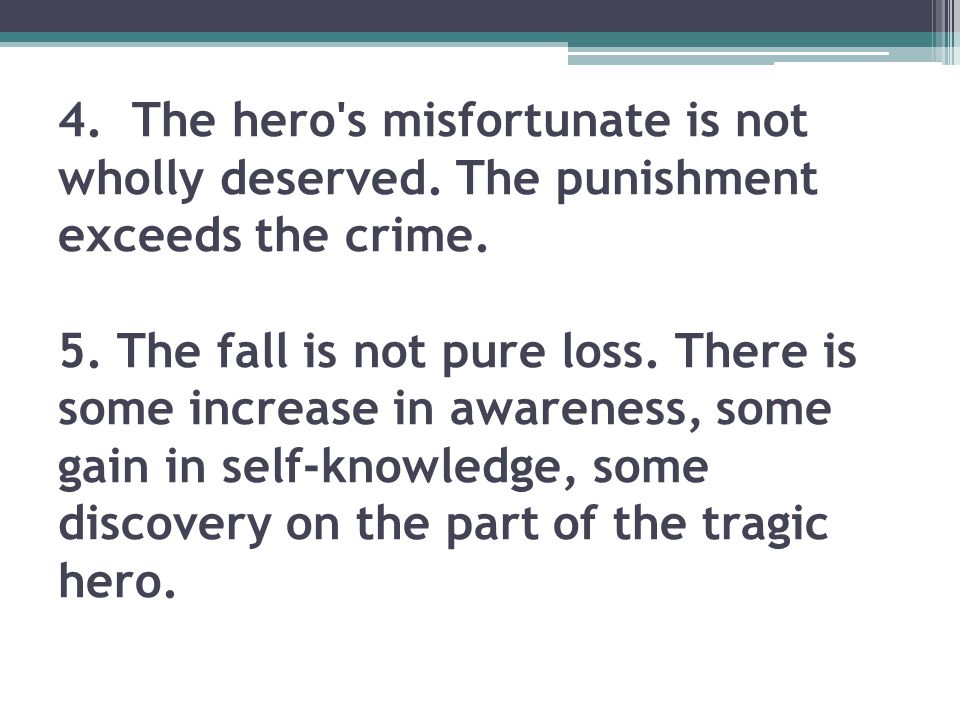 4. The hero s misfortunate is not wholly deserved