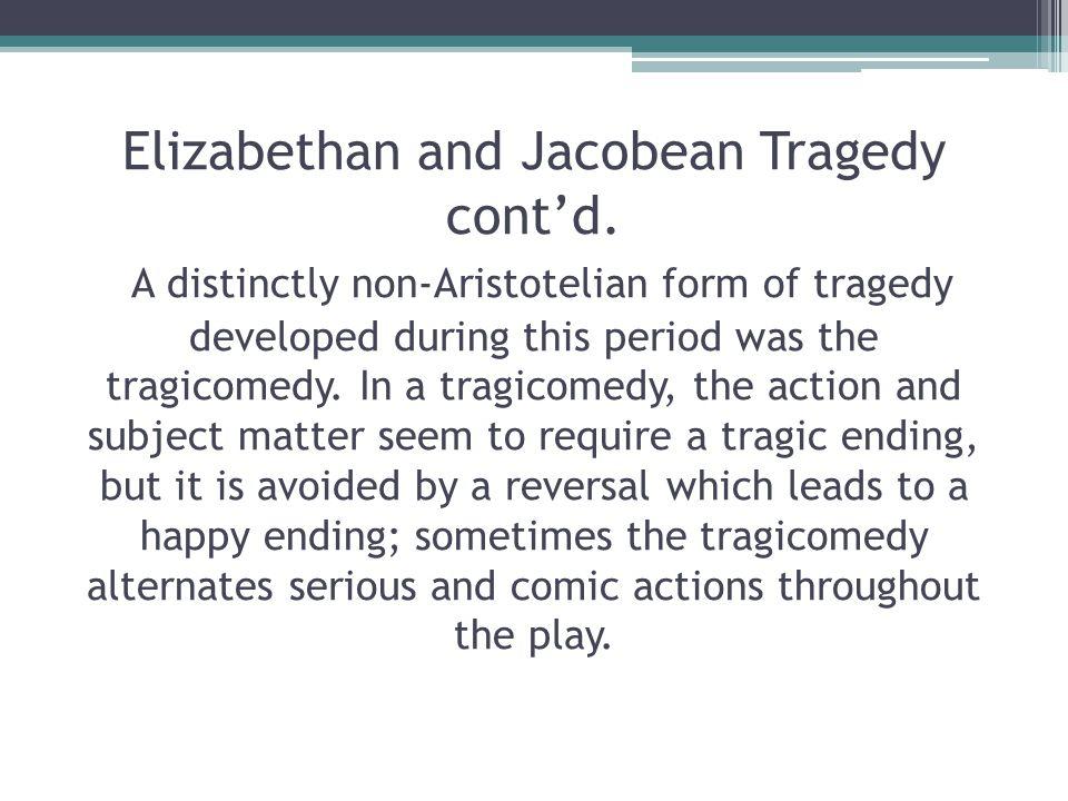Elizabethan and Jacobean Tragedy cont'd