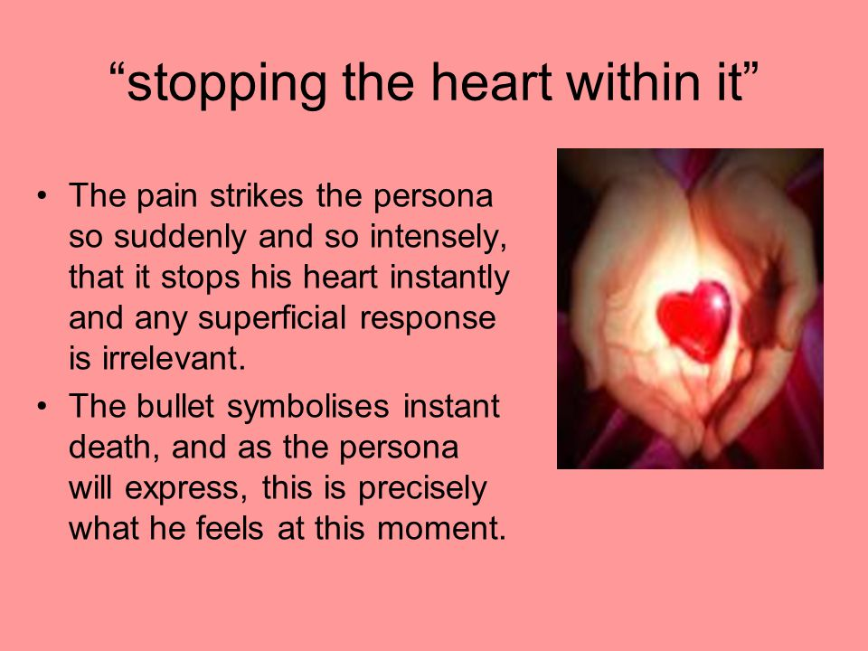 stopping the heart within it