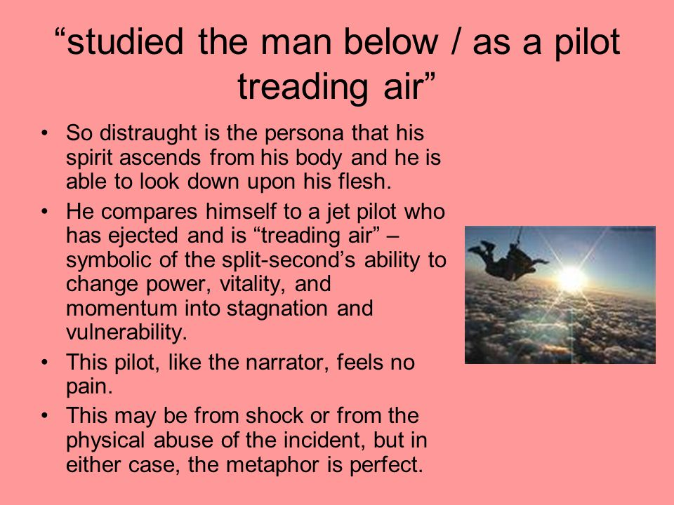 studied the man below / as a pilot treading air