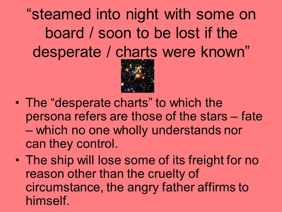 steamed into night with some on board / soon to be lost if the desperate / charts were known