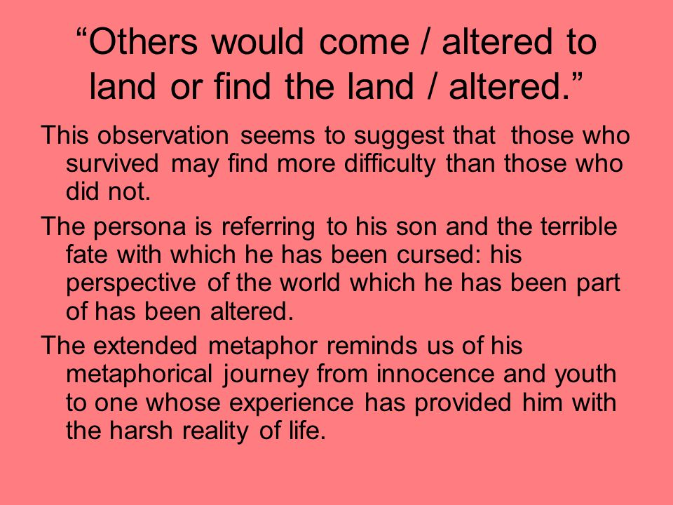 Others would come / altered to land or find the land / altered.