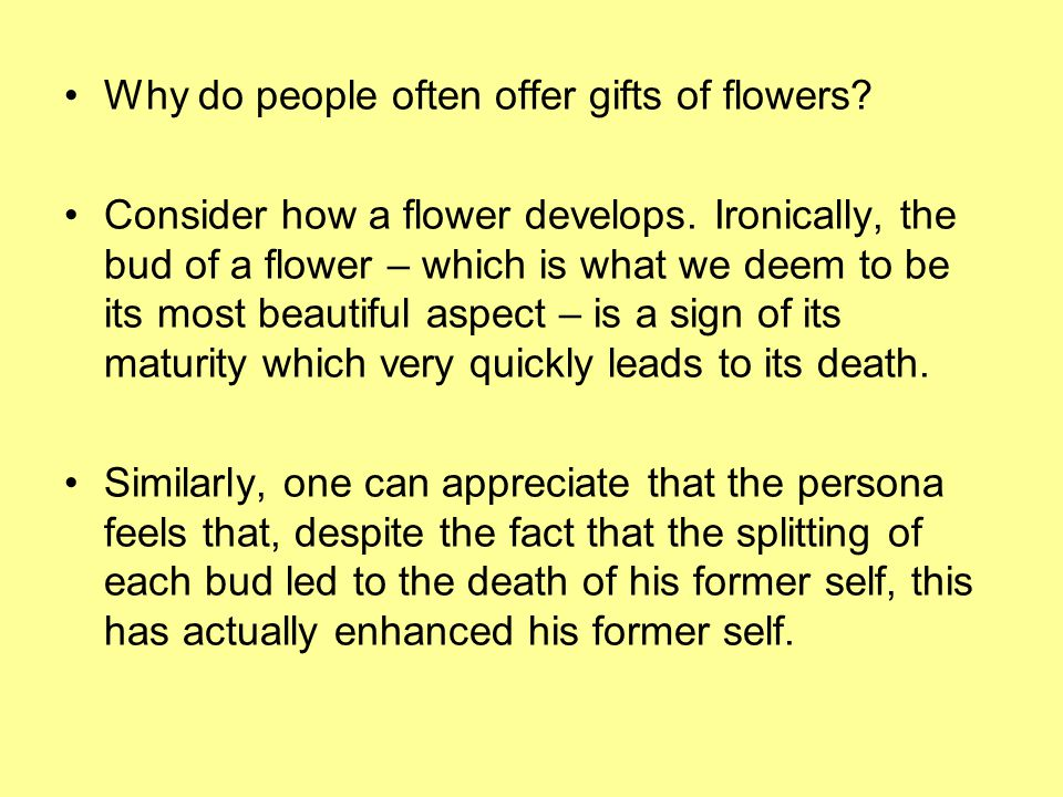 Why do people often offer gifts of flowers
