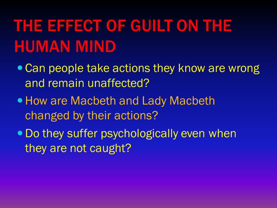 THE EFFECT OF GUILT ON THE HUMAN MIND