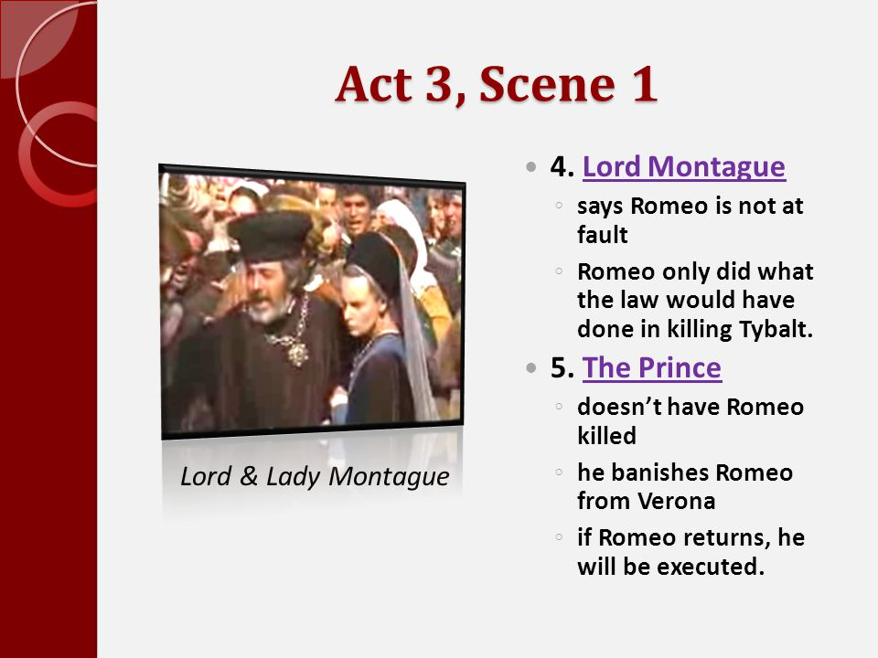 Act 3, Scene 1 4. Lord Montague 5. The Prince Lord & Lady Montague