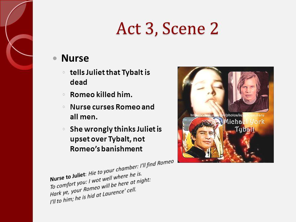 Act 3, Scene 2 Nurse tells Juliet that Tybalt is dead