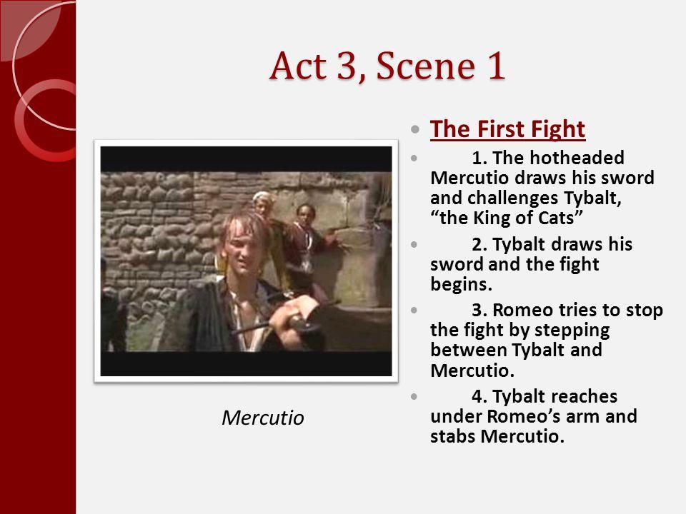 Act 3, Scene 1 The First Fight Mercutio