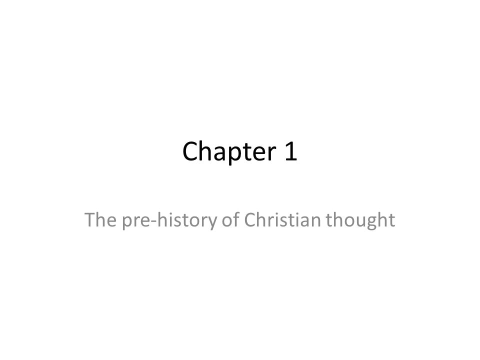 The pre-history of Christian thought
