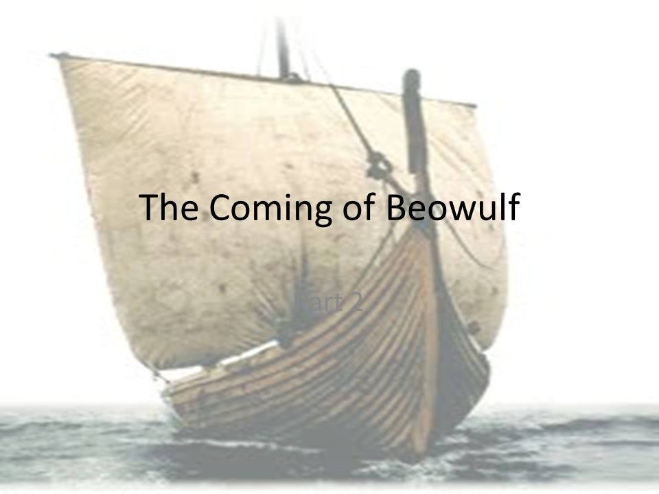 The Coming of Beowulf Part 2