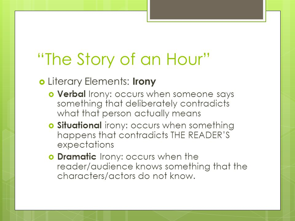 the story of an hour situational irony Exploring irony - the story of an hour - download as pdf file (pdf), text file (txt) or read online.