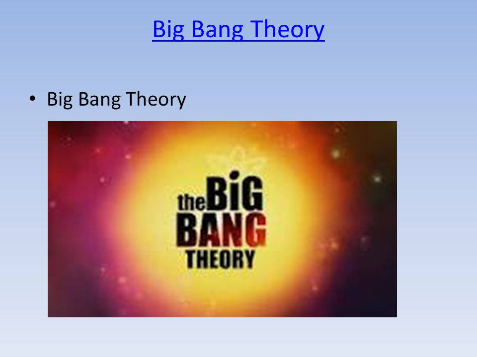 Big Bang Theory Big Bang Theory