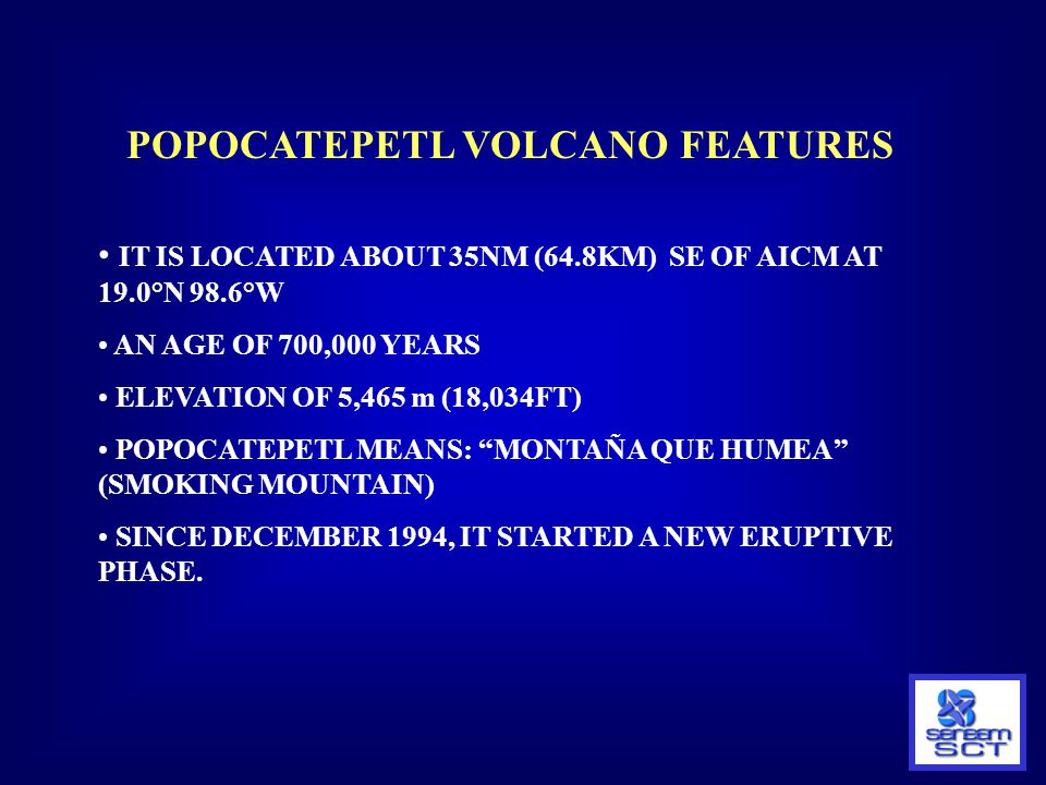 POPOCATEPETL VOLCANO FEATURES