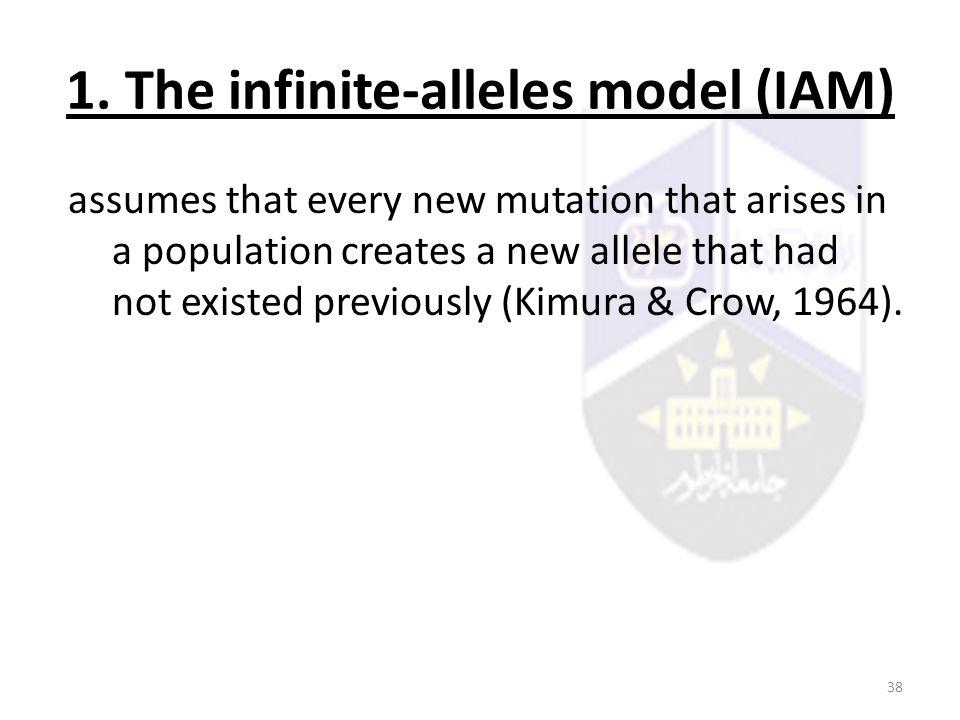 1. The infinite-alleles model (IAM)