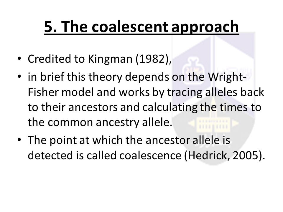 5. The coalescent approach