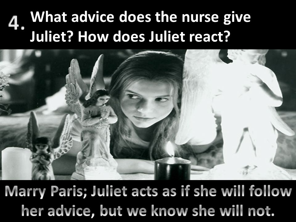 4. What advice does the nurse give Juliet How does Juliet react