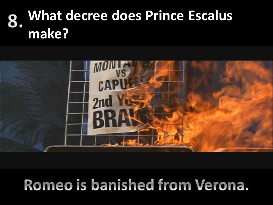 Romeo is banished from Verona.
