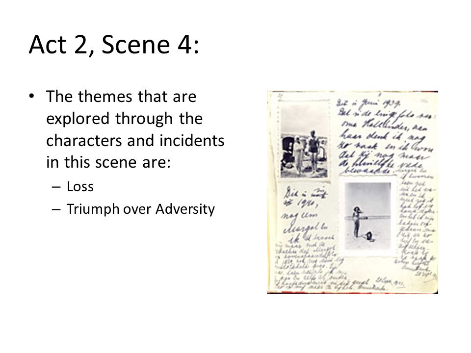 Act 2, Scene 4: The themes that are explored through the characters and incidents in this scene are: