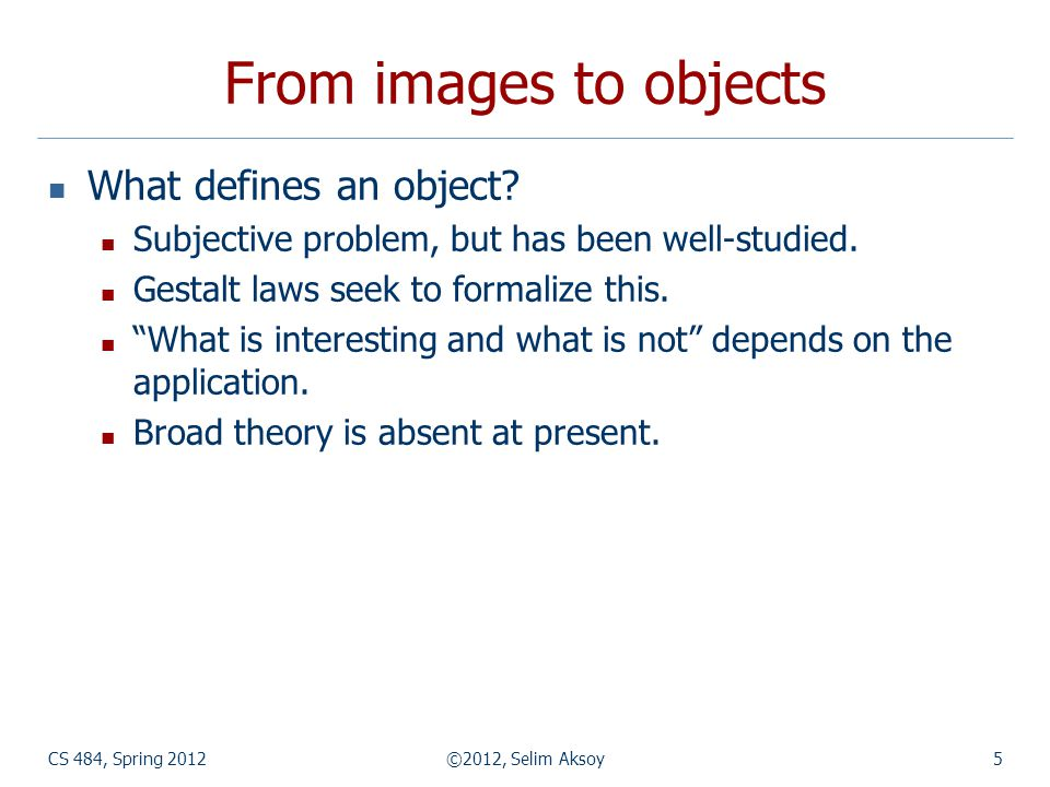 From images to objects What defines an object