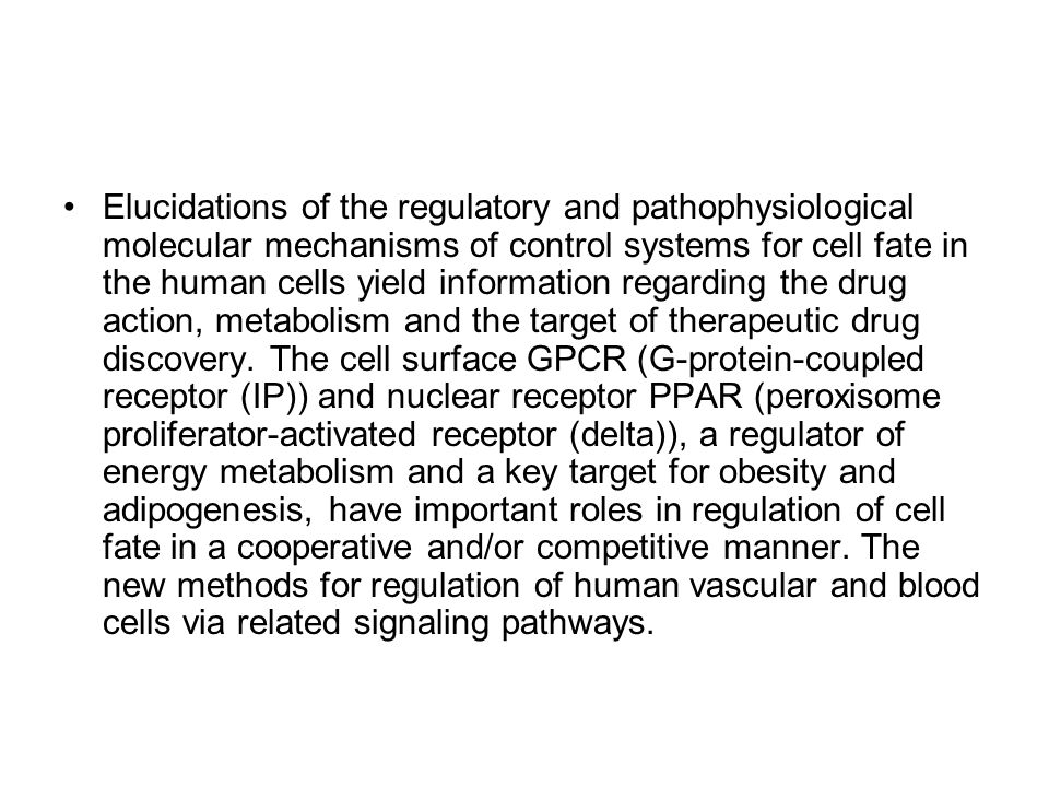 Elucidations of the regulatory and pathophysiological molecular mechanisms of control systems for cell fate in the human cells yield information regarding the drug action, metabolism and the target of therapeutic drug discovery.