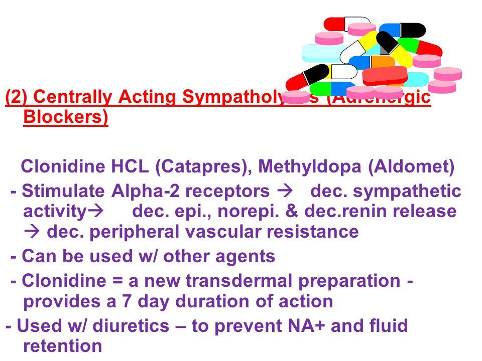 (2) Centrally Acting Sympatholytics (Adrenergic Blockers)