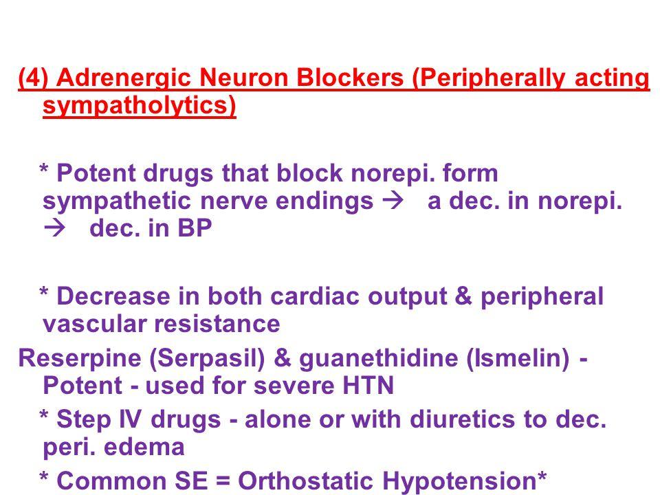 (4) Adrenergic Neuron Blockers (Peripherally acting sympatholytics)