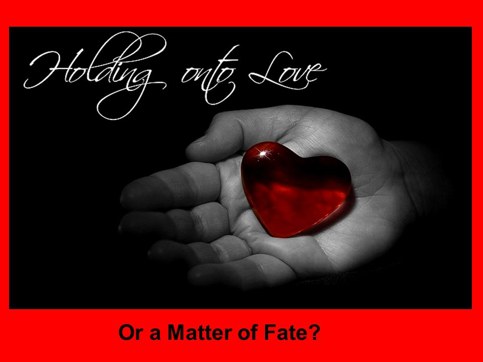 Or a Matter of Fate