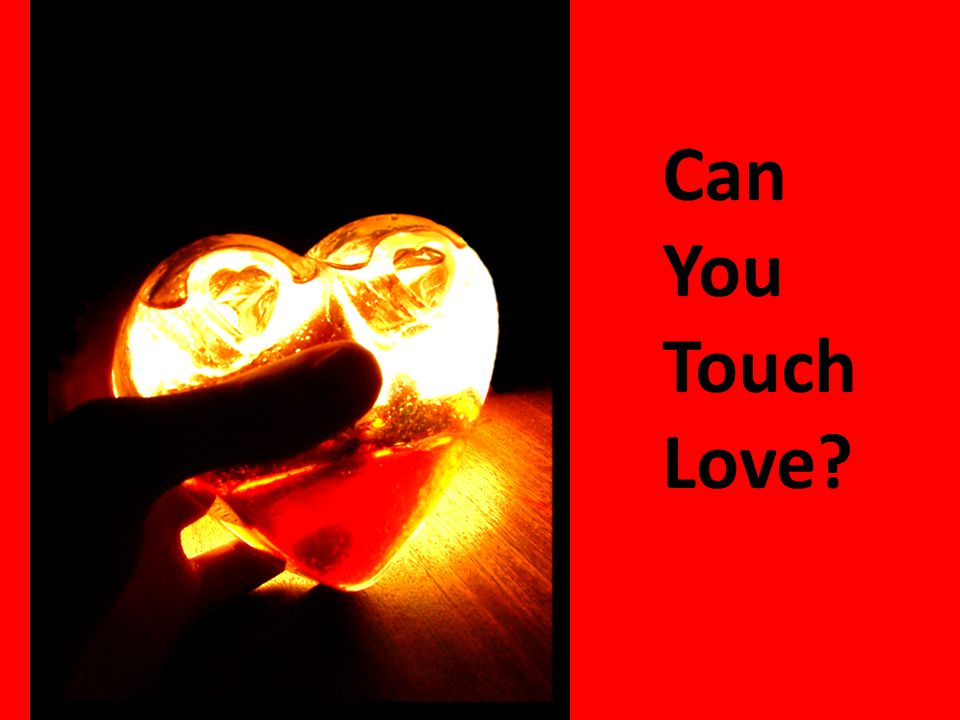 Can You Touch Love