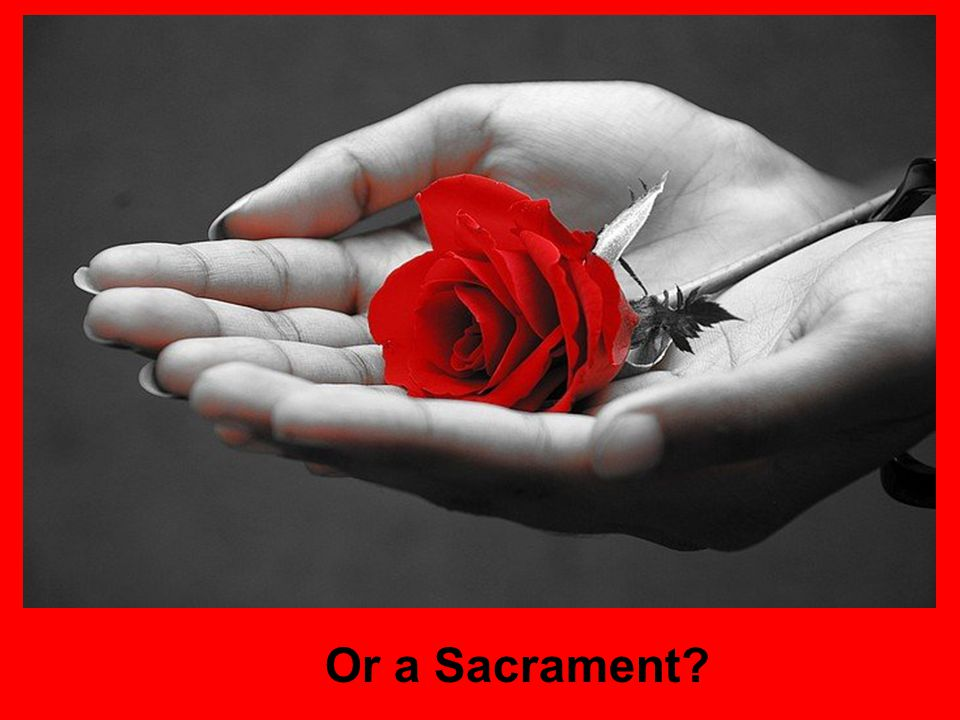 Or a Sacrament