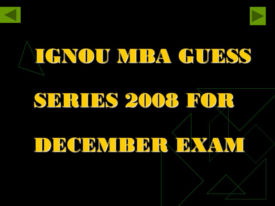 IGNOU MBA GUESS SERIES 2008 FOR DECEMBER EXAM