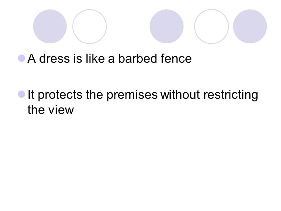 A dress is like a barbed fence