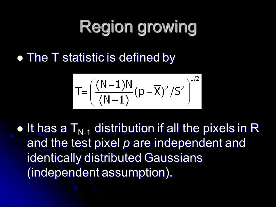 Region growing The T statistic is defined by