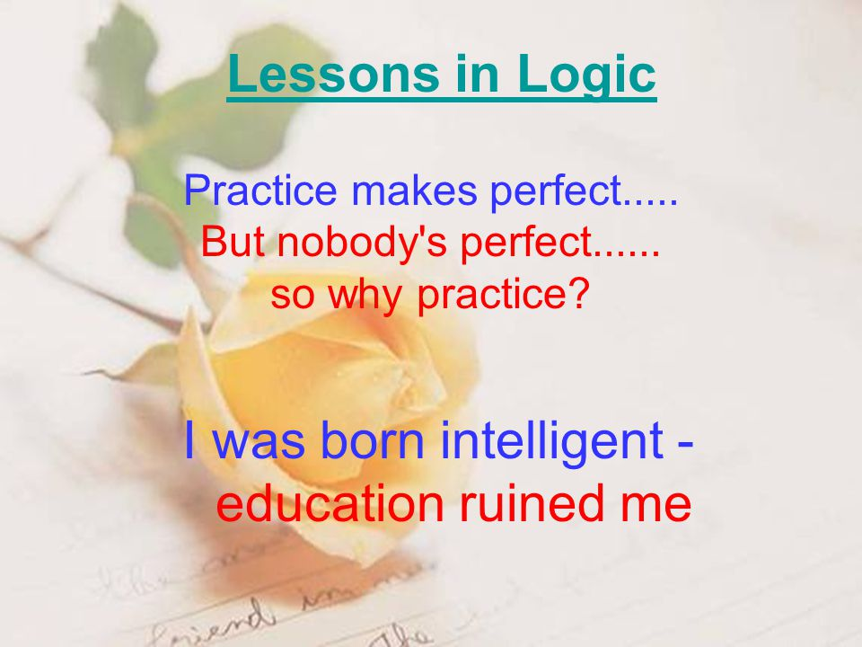 I was born intelligent - education ruined me