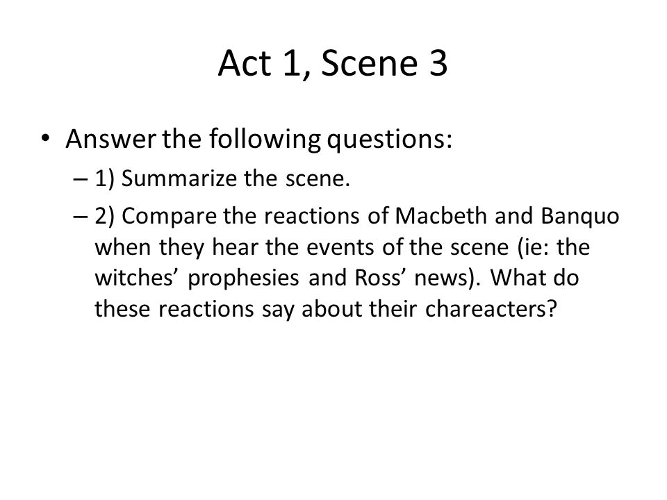 Act 1, Scene 3 Answer the following questions: 1) Summarize the scene.