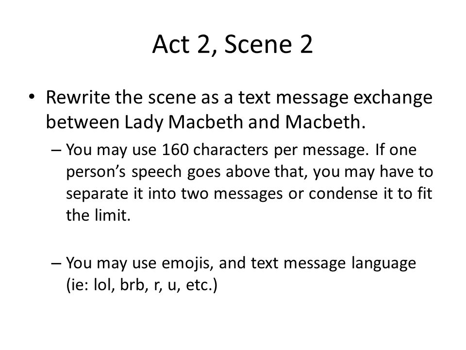 Act 2, Scene 2 Rewrite the scene as a text message exchange between Lady Macbeth and Macbeth.