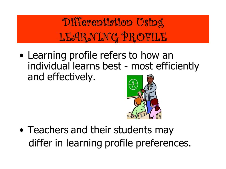 Differentiation Using LEARNING PROFILE