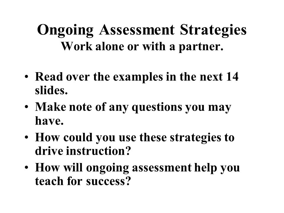 Ongoing Assessment Strategies Work alone or with a partner.