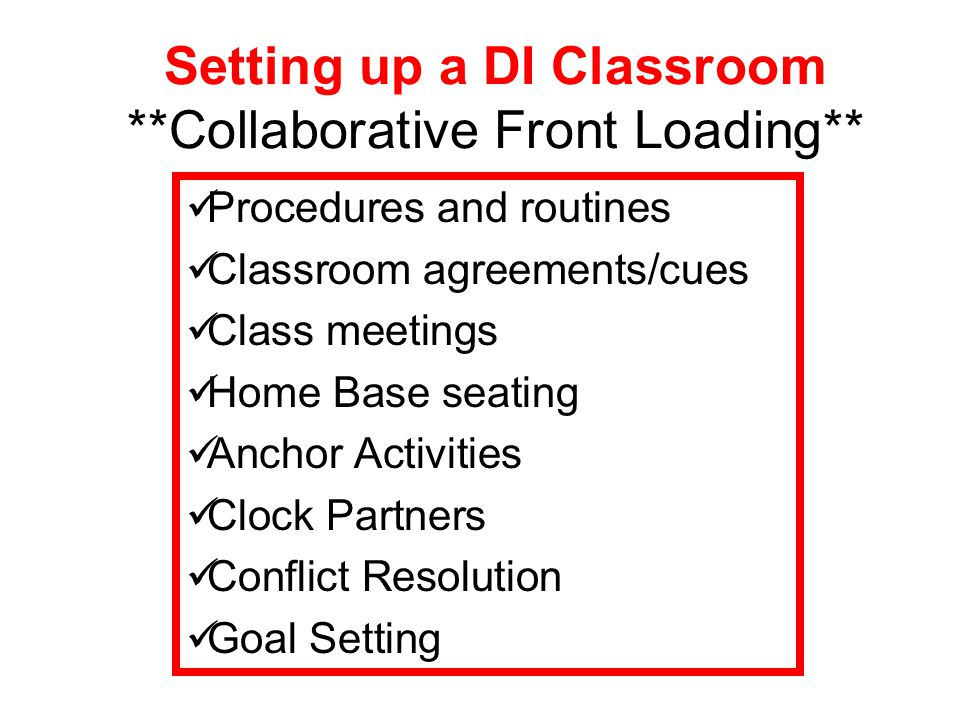 Setting up a DI Classroom **Collaborative Front Loading**