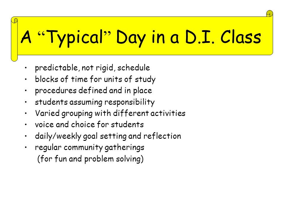 A Typical Day in a D.I. Class