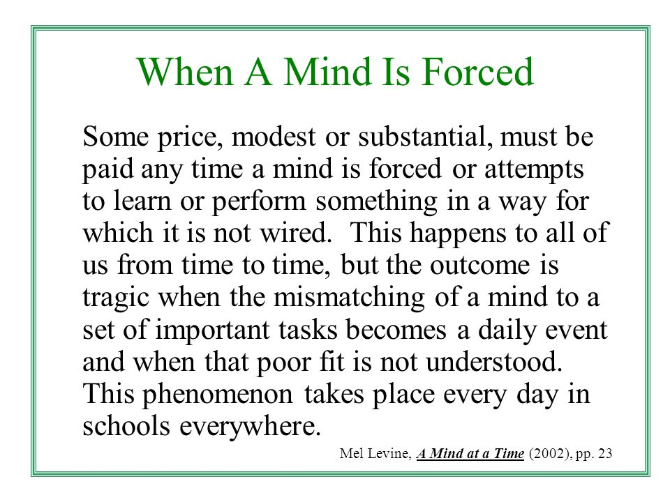 When A Mind Is Forced