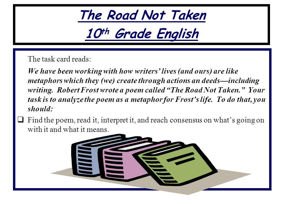 The Road Not Taken 10th Grade English