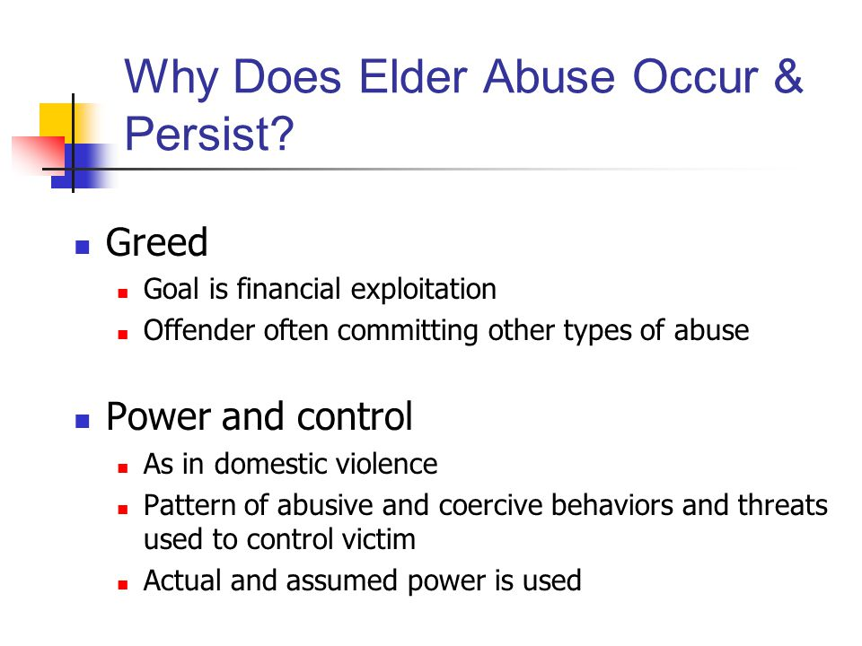 Why Does Elder Abuse Occur & Persist