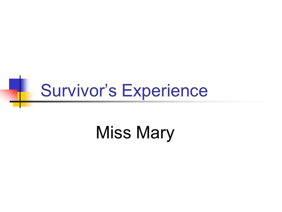 Survivor's Experience