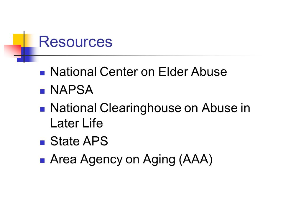 Resources National Center on Elder Abuse NAPSA