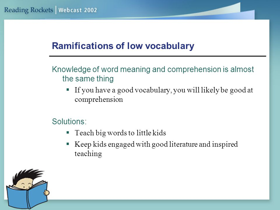 Ramifications of low vocabulary